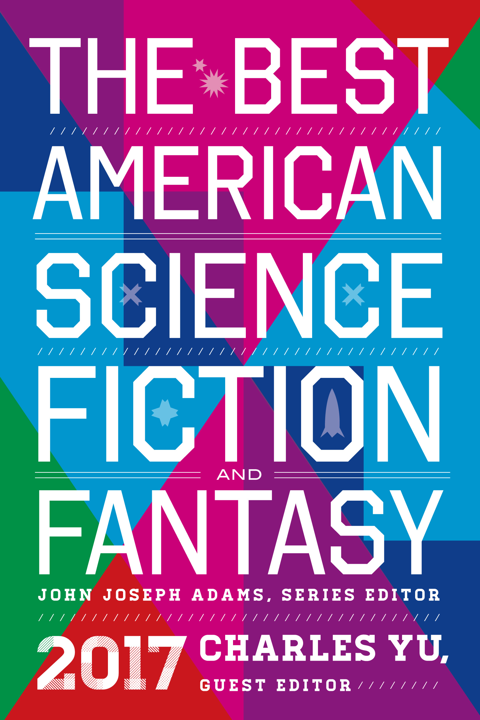 The Best American Sci Fi & Fantasy 2017